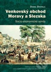 Venkovský obchod Moravy a Slezska - Daniel Drápala
