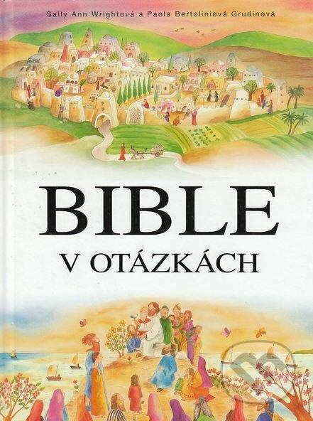 Bible v otázkách - Sally Ann Wright, Paola Bertolini Grudina (ilustrácie)