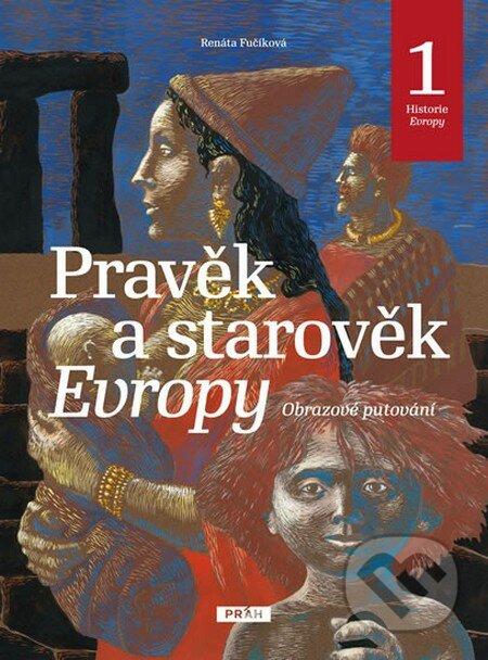 Pravěk a starověk Evropy - Renáta Fučíková