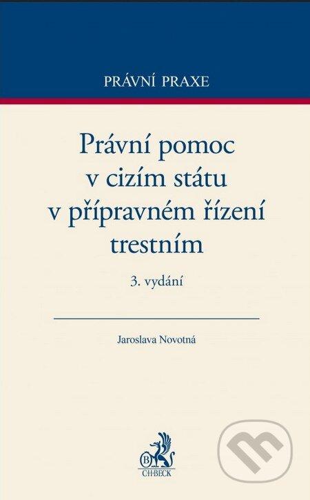 Právní pomoc v cizím státu v přípravném řízení trestním - Jaroslava Novotná