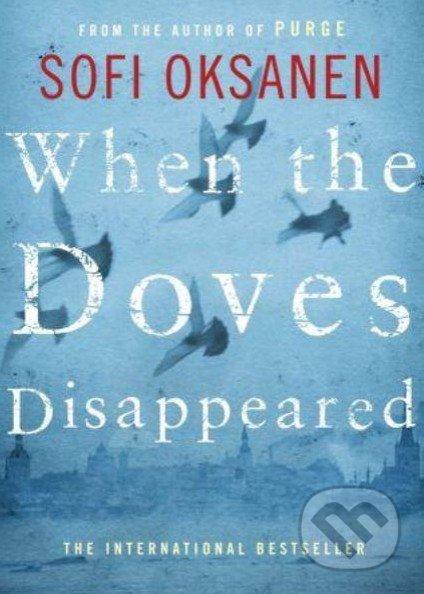 When the Doves Disappeared - Sofi Oksaner