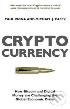 The Cryptocurrency - Paul Vigna, Michael J. Casey