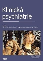 Klinická psychiatrie - Ján Praško