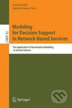 Modeling for Decision Support in Network-Based Services - Daniel Dolk, Janusz Granat