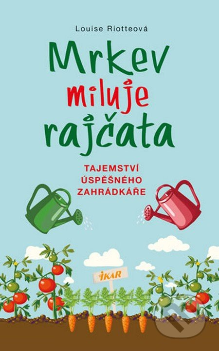 Mrkev miluje rajčata - Louise Riotte