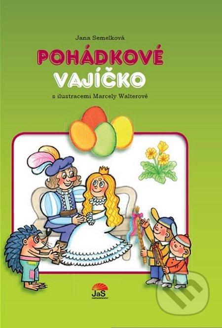 Pohádkové vajíčko - Jana Semelková