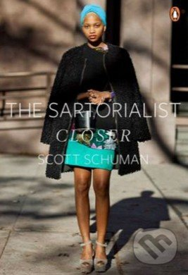 The Sartorialist: Closer (Women) - Scott Schuman