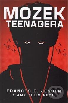 Teenagerský mozek - Frances E. Jensen
