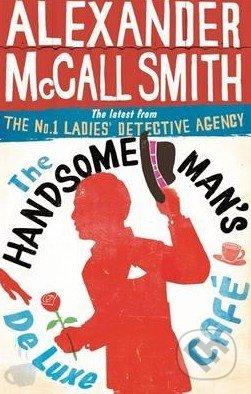 The Handsome Man\'s De Luxe Cafe - Alexander McCall Smith