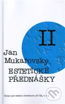 Estetické prednášky II. - Jan Mukařovský