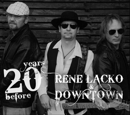 Rene Lacko & Down Town: 20 years before - Rene Lacko & Down Town