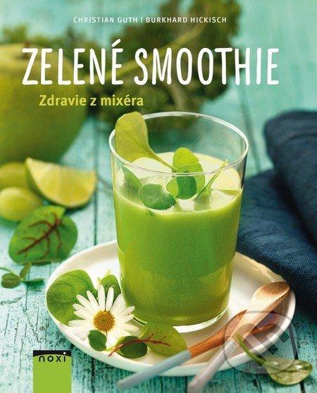 Zelené smoothie - Christian Guth, Burkhard Hickisch