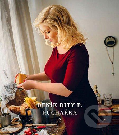 Deník Dity P. - Kuchařka 2 - Dita Pecháčková