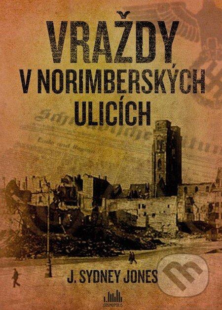 Vraždy v norimberských ulicích - J. Sydney Jones