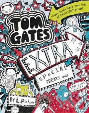 Tom Gates: Extra Special Treats (not) - Liz Pichon