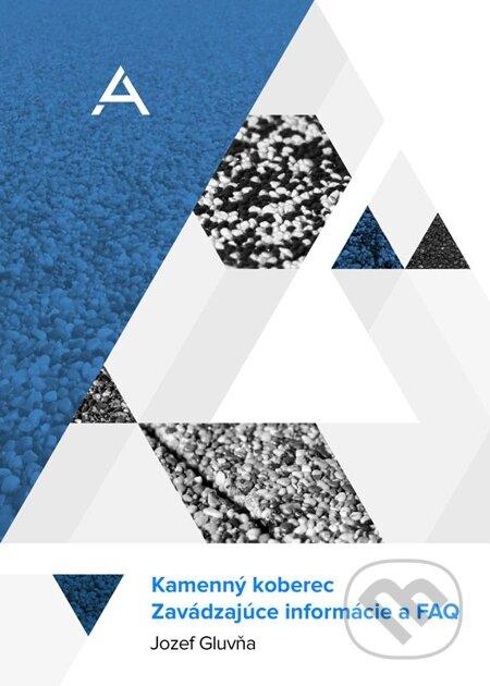 Kamenný koberec - zavádzajúce informácie & FAQ - Jozef Gluvňa