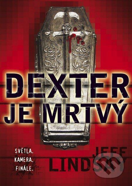 Dexter je mrtvý - Jeff Lindsay