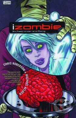iZombie: Six Feet Under and Rising - Mike Allred, Jay Stephens, Chris Roberson