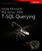 T-SQL Querying: Inside Microsoft SQL Server 2008 - Itzik Ben-Gan