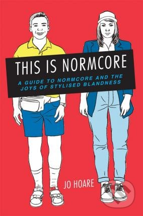 This is Normcore - Jo Hoare