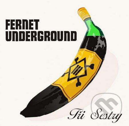 Tři sestry: Fernet Underground - Tři sestry