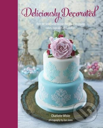 Deliciously Decorated - Charlotte White