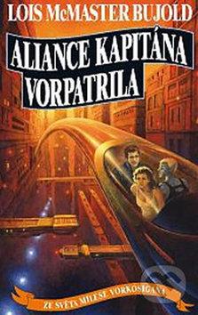 Aliance kapitána Vorpatrila - McMaster Lois Bujold