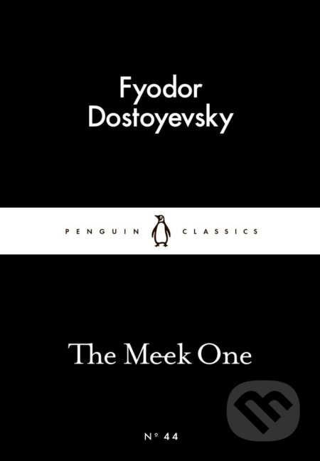 The Meek One - Fjodor Michajlovič Dostojevskij