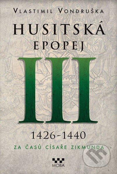 Husitská epopej III (1426 - 1440) - Vlastimil Vondruška