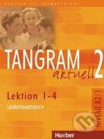 Tangram aktuell 2 (Lektion 1 - 4) - Lehrerhandbuch - Rosa-Maria Dallapiazza, Eduard von Jan, Sabine Dinsel, Anja Schürmann