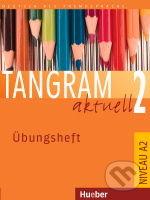 Tangram aktuell 2 - Übungsheft - Rosa-Maria Dallapiazza, Eduard von Jan, Til Schönherr
