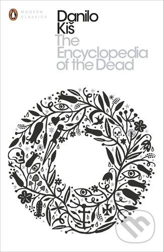 The Encyclopedia of the Dead - Danilo Kiš