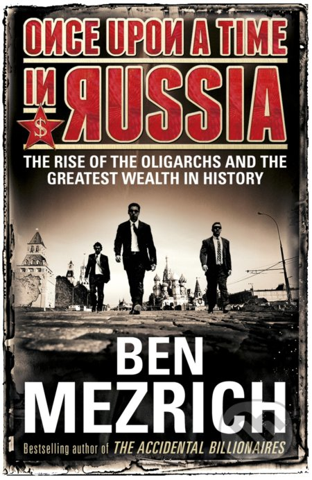 Once Upon a Time in Russia - Ben Mezrich