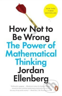 How Not to Be Wrong - Jordan Ellenberg