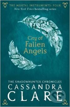 The Mortal Instruments: City of Fallen Angels - Cassandra Clare
