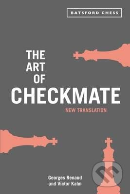 The Art of Checkmate - Georges Renaud, Victor Kahn