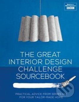 Great Interior Design Challenge Sourcebook - Tom Dyckhoff