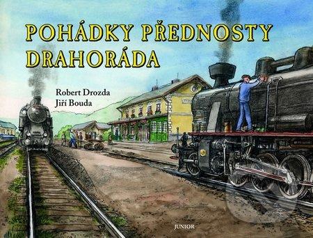 Nakladatelství Junior Pohádky přednosty Drahoráda - Robert Drozda, Jiří Bouda