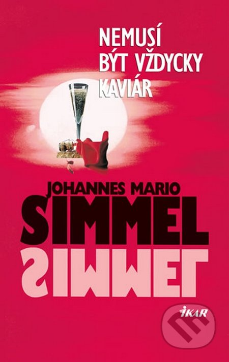Nemusí být vždycky kaviár - Johannes Mario Simmel