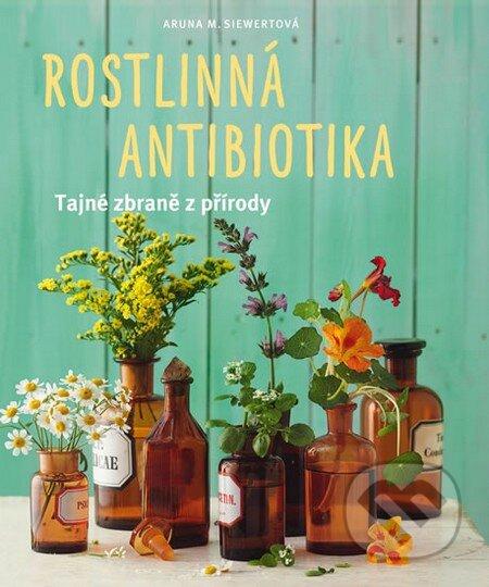 Rostlinná antibiotika - Aruna M Siewertová