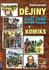 Ilustrované dějiny naší země pro děti i dospělé - Petr Dvořáček, Josef Quis