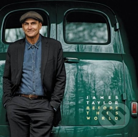 James Taylor: Before This World - James Taylor