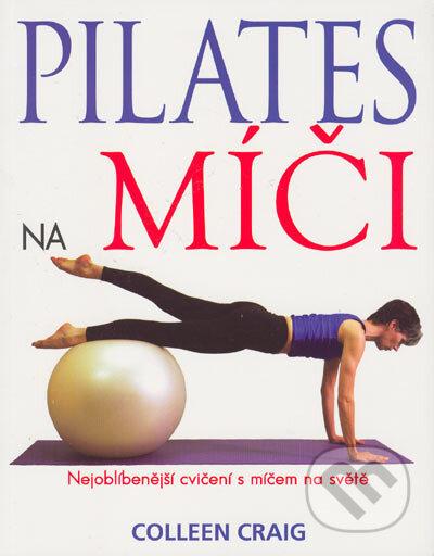 Pilates na míči - Colleen Craig