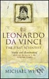 Leonardo: First Scientist - Michael White