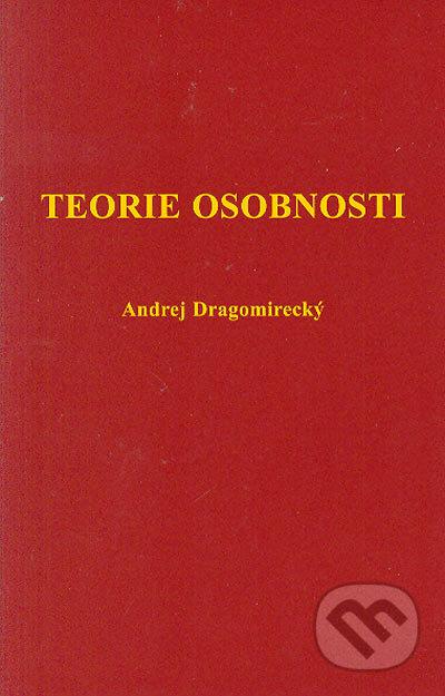 Teorie osobnosti - Andrej Dragomirecký