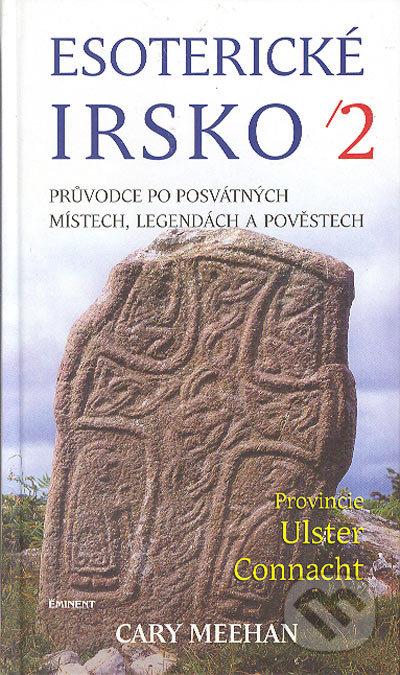 Eminent Esoterické Irsko 2. - Cary Meehan