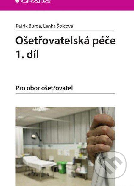 Ošetřovatelská péče - Patrik Burda, Lenka Šolcová