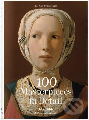 100 Masterpieces in Detail - Rose-Marie Hagen, Rainer Hagen