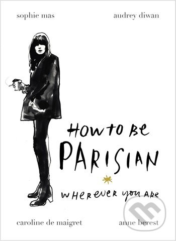 How to be Parisian - Anne Berest