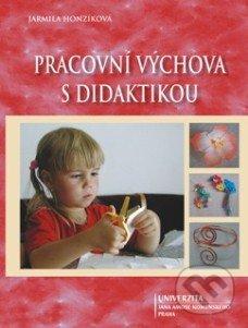 Pracovní výchova s didaktikou - Jarmila Honzíková